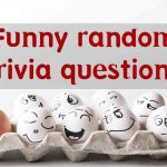174+ Funny trivia questions [feel wow]