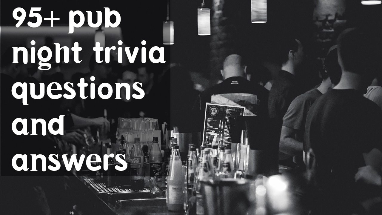 95+ pub night trivia questions with answers[Modern Q&A]