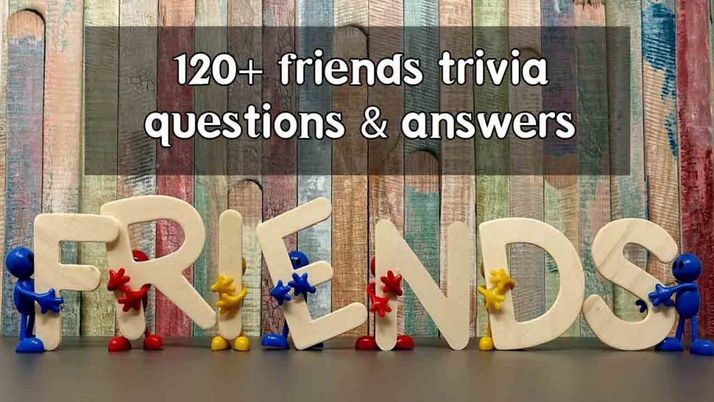 120+ best friends trivia questions and answers Must Try Trivia