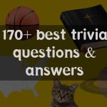 149+ Best trivia questions and answers
