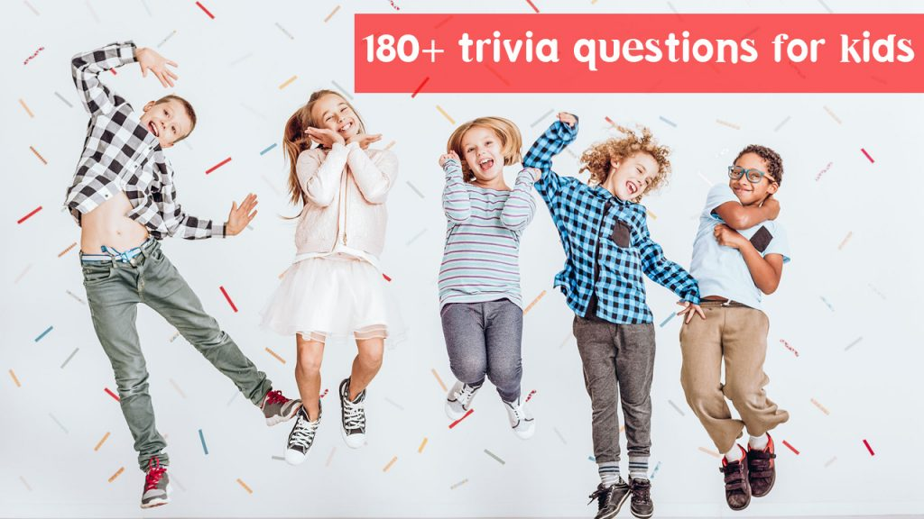 108+ Best Trivia Questions For Kids [Modern & History Questions]