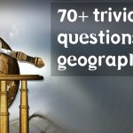 70+ Geography trivia questions [World Geography]