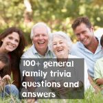 100+ general family trivia questions with answers