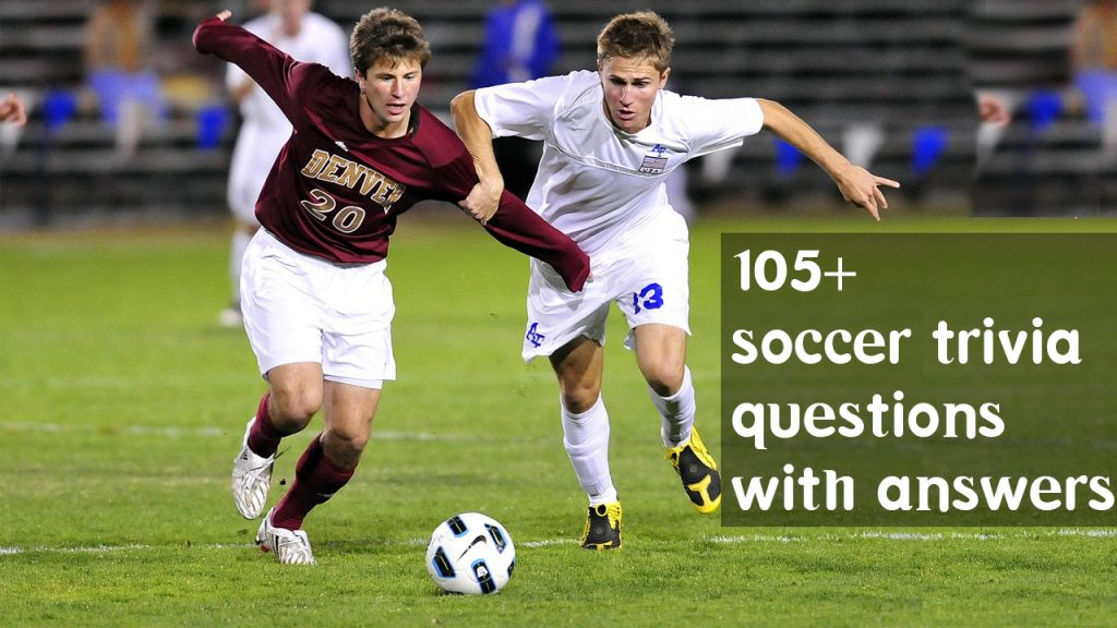 105+ Soccer trivia questions with answer Latest football