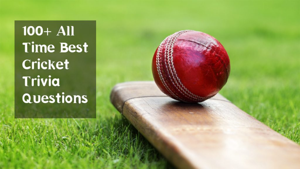 100+ all time best cricket trivia questions Q&A