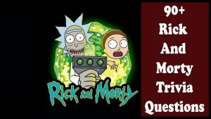 Ricky and Morty Trivia