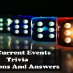 70+ current events trivia questions and answer [For Everyone]
