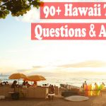 90+ Hawaii trivia questions and answers [The Big Island]