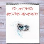 85+ Art Trivia Questions and Answers