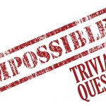 70+ Impossible Trivia Questions and Answers