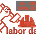 65+ Labor Day Trivia Questions and Answers