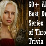 60+ Game of Thrones Trivia (All Time Famous Season)