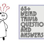 65+ Weird Trivia Questions and Answers