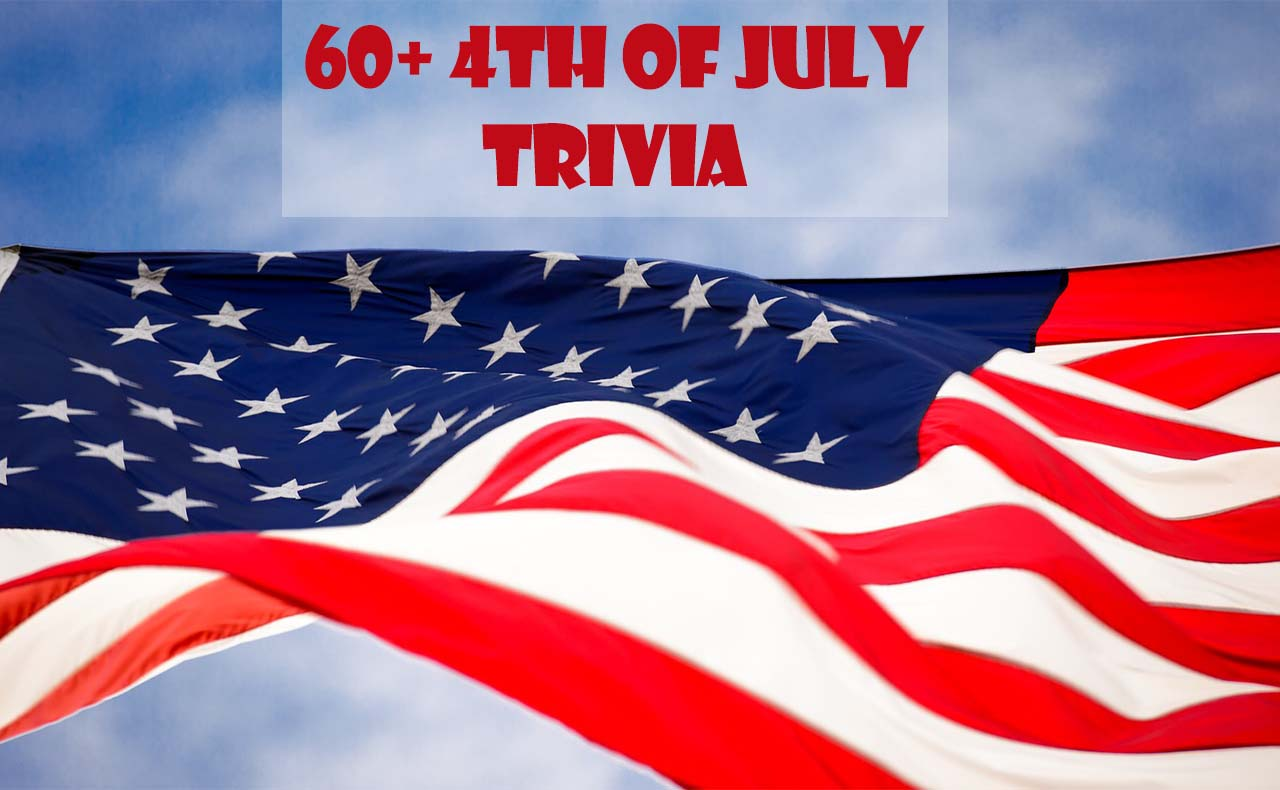 4th of July Trivia