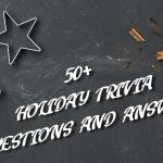 50+ Holiday Trivia Questions and Answers