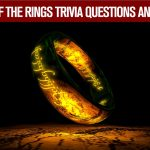 45+ Lord Of The Rings Trivia Questions and Answers
